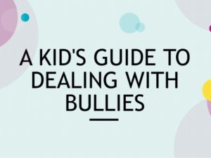 A Kid's Guide to Dealing with Bullies-Infographic